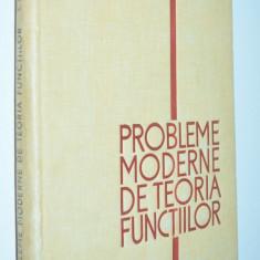 Probleme moderne de teoria functiilor - 1965 - Carte Matematica