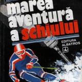Marea aventură a schiului