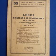 LEGEA SANITARA SI DE OCROTIRE DIN 22 IUNIE 1935*CU TOATE MODIFICARILE LA ZI*1940