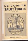 JACQUES CASTELNAU - LE COMITE DE SALUT PUBLIC ( 1941 ) ( IN FRANCEZA )