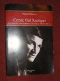 Cezar, Fiul Xantipei- Cu poetul Cezar Ivanescu - Maria Dobrescu