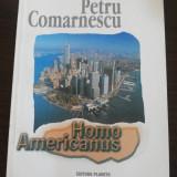 PETRU COMARNESCU -- Homo Americanus -- editie: Eugen Florescu, 1999, 147 p. - Carte de calatorie