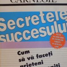 SECRETELE SUCCESULUI, CUM SA VA FACETI PRIETENI SI SA DEVENITI INFLUENT de DALE CARNEGIE 1997 - Carte Marketing