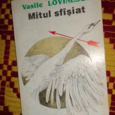 Mitul sfasiat an 1993/180pag- Vasile Lovinescu - Carte Filosofie