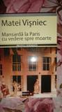 Mansarda la Paris cu vedere spre moarte (4 piese de teatru) an 2006- M. Visniec
