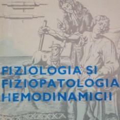 FIZIOLOGIA SI FIZIOPATOLOGIA HEMODINAMICII de I. TEODORESCU EXARCU, VOL 1: SISTEMUL SANGUIN 1984