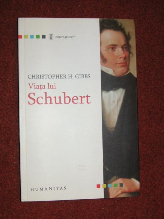 Christopher H. Gibbs - Viata lui Schubert