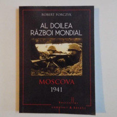 AL DOILEA RAZBOI MONDIAL, MOSCOVA 1941, PRIMA INFRANGERE A LUI HITLER de ROBERT FORCZYK, 2015 - Istorie