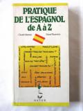 """""""PRATIQUE DE L'ESPAGNOL de A a Z"""" , C. Mariani / D. Vassiviere, 1987. Carte noua"""
