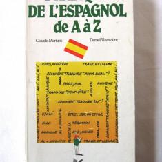 """""""PRATIQUE DE L'ESPAGNOL de A a Z"""", C. Mariani / D. Vassiviere, 1987. Carte noua - Curs Limba Spaniola"""