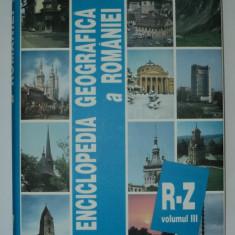 Enciclopedia geografica a Romaniei R Z , volumul 3 , Dan Ghinea , enciclopedie