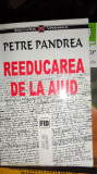 REEDUCAREA DE LA AIUD AN 2000/573PAG= PETRE PANDREA
