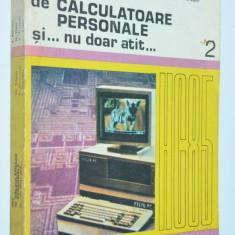 Abc de calculatoare personale si...nu doar atat Vol. I si II - 1990 - Carte Informatica