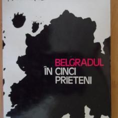 Belgradul In Cinci Prieteni - Nichita Stanescu, 532544 - Carte poezie