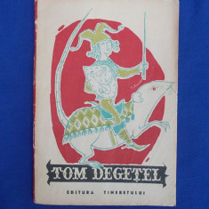 TOM DEGETEL (POVESTI POPULARE ENGLEZE) * ILUSTR. EUGEN TARU / TRAISTA CU POVESTI - Carte de povesti