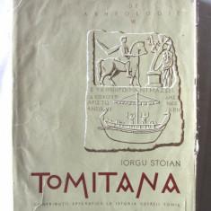 TOMITANA - Contributii epigrafice la istoria Cetatii Tomis, Iorgu Stoian, 1962 - Carte Istorie