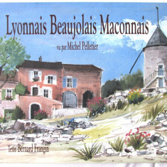 LYONNAIS BEAUJOLAIS MACONNAIS vu par Michel Pelletier, 1995. Album acuarela, nou - Album Pictura