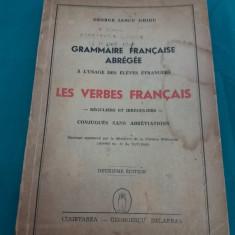 GRAMMAIRE FRANCAISE ABREGEE * LES VERBES FRANCAIS/GEORGE IANCU GHIDU/ 1943 - Curs Limba Franceza