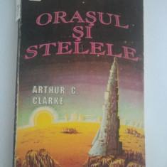 ORASUL SI STELELE - ARTHUR C. CLARKE ( 4146 ) - Roman, Anul publicarii: 1992