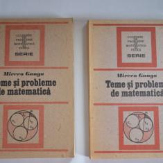 Teme si probleme de matematica - Mircea Ganga 1991 - Carte Matematica
