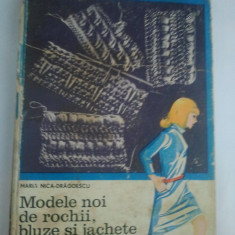 MODELE NOI DE ROCHII, BLUZE SI JACHETE IMPLETITE - MARIA NICA-DRAGOESCU ( 4201 ) - Carte design vestimentar