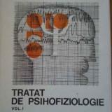 Ciofu- tratat de psihofiziologie vol 1 - Carte Psihologie