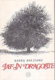 BARBU BREZIANU - JAF IN DRAGOSTE ( CU DEDICATIE SI AUTOGRAF )