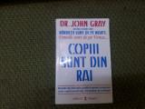 COPIII SUNT DIN RAI - John Gray /TD