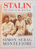 STALIN , THE COURT OF THE RED TSAR by SIMON SEBAG MONTEFIORE , 2004