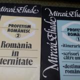 MIRCEA ELIADE - PROFETISM ROMANESC Vol.1.2./TD - Filosofie