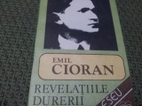 EMIL CIORAN - REVELATIILE DURERII * ESEU/TD