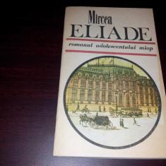 ROMANUL ADOLESCENTULUI MIOP MIRCEA ELIADE/TD, Anul publicarii: 1989