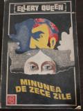 MINUNEA DE ZECE ZILE - Ellery Queen - editura Adevarul, 1991, 175 p.