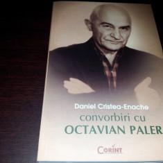 CONVORBIRI CU OCTAVIAN PALER - DANIEL CRISTEA ENACHE/TD