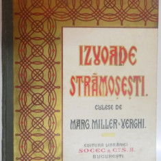 IZVOADE STRAMOSESTI CULESE DE MARGARITA MILLER VERGHI -BUC. 1927 - Carte traditii populare