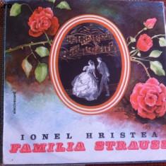 FAMILIA STRAUSS IONEL HRISTEA disc VINYL LP muzica electrecord - Muzica soundtrack electrecord, VINIL