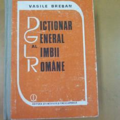 Dictionarul general al limbii romane V. Breban Bucuresti 1987