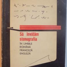 SA INVATAM STENOGRAFIA IN LIMBILE ROMANA, FRANCEZA, ENGLEZA de PIERRE DEPHANIS, IOAN TIMIRAS, 1966