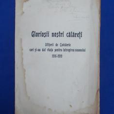 MAIOR T. RADU - GLORIOSII NOSTRI CALARETI/OFITERII DE CAVALERIE (1916-1919)-1921 - Carte de colectie