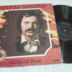 DISC VINIL VICTOR SOCACIU CARUTA CU FLORI EPE 02208 - Muzica Folk