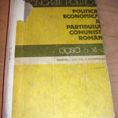 Politica Economica a Partidului Comunist Roman - clasa a XI a / cartonata - Carte Economie Politica