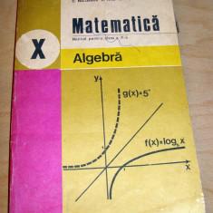 Matematica / Algebra - clasa a X a - Nastasescu / Nita / Popa - Manual scolar didactica si pedagogica, Clasa 10, Didactica si Pedagogica