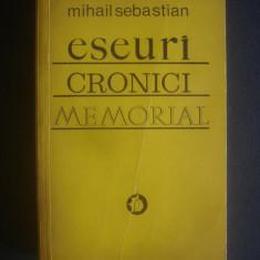MIHAIL SEBASTIAN - ESEURI CRONICI MEMORIAL