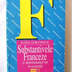 SUBSTANTIVELE FRANCEZE si determinantii lor in EXERCITII, Elena Gorunescu, 1997 - Curs Limba Franceza