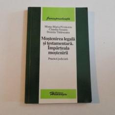MOSTENIREA LEGALA SI TESTAMENTARA . IMPARTEALA MOSTENIRII de MONA MARIA PIVNICERU, CLAUDIA SUSANU DOINITA TATARUSANU, 2006
