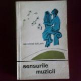George Balan Sensurile muzicii. O introducere in estetica fenomenului muzical - Carte Arta muzicala