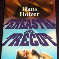 Fereastra spre trecut - Hans Holzer, misterele istoriei, medium extrazenzorial