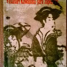 Yasunari Kawabata – Tara zapezilor - Roman, Anul publicarii: 1974