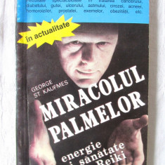 MIRACOLUL PALMELOR. Energie si Sanatate prin REIKI, G. St. Kaufmes, 1993. Noua