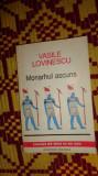 Vasile Lovinescu - Monahul ascuns an 1992/173pag